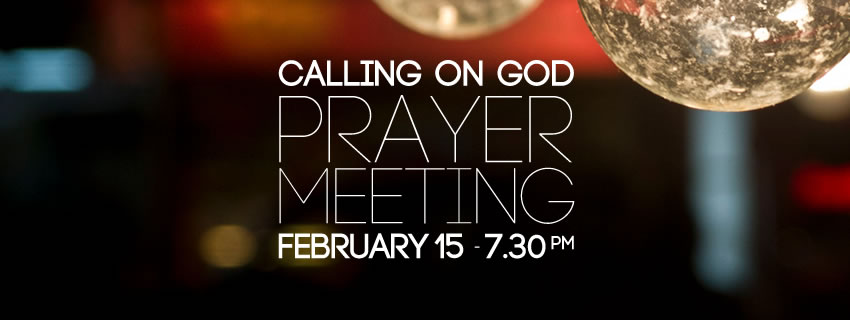 calling on god prayer meeting feb15