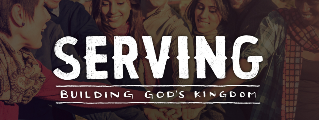 "An image that says ""Serving: Building God's Kingdom"""